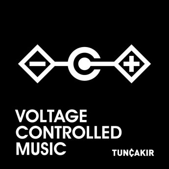 Tunç Çakır - voltage controlled music